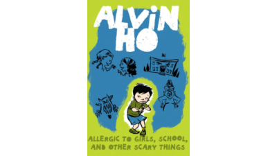 Alvin Ho: Allergic to Girls, School and Other Scary Things by Lenore Look