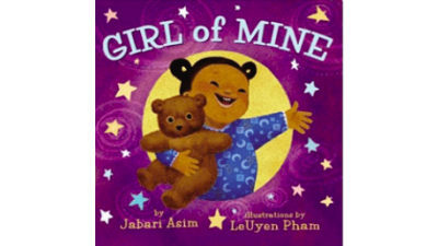 Girl of Mine by Jabari Asim (board...