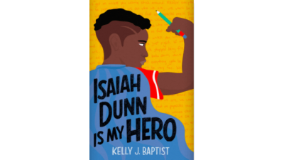 Isaiah Dunn Is My Hero by Kelly J. Baptiste