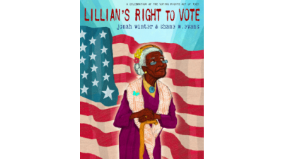 Lillian's Right to Vote: A Celebration of the Voting Rights Act of 1965 by Jonah Winter