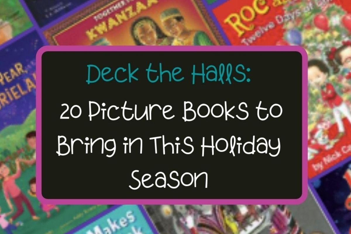 Deck the Halls: 20 Picture Books to Bring in This Holiday Season