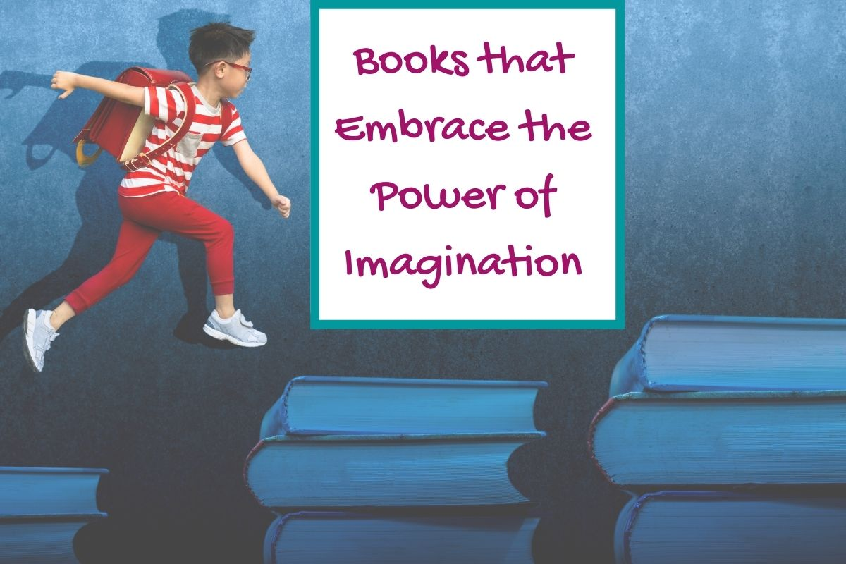 Books that Embrace the Power of Imagination