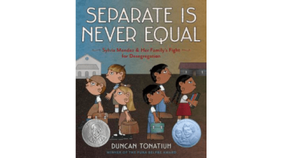 Separate Is Never Equal: Sylvia Mendez and Her...