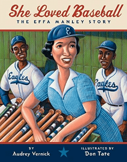 She Loved Baseball: The Effa Manley Story By Audrey Vernick