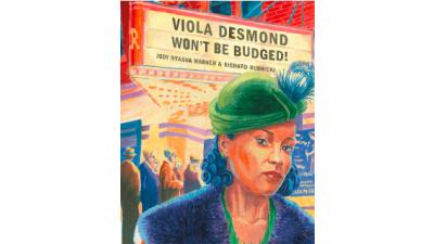 Viola Desmond Won't Be Budged! by Jody Nyasha...