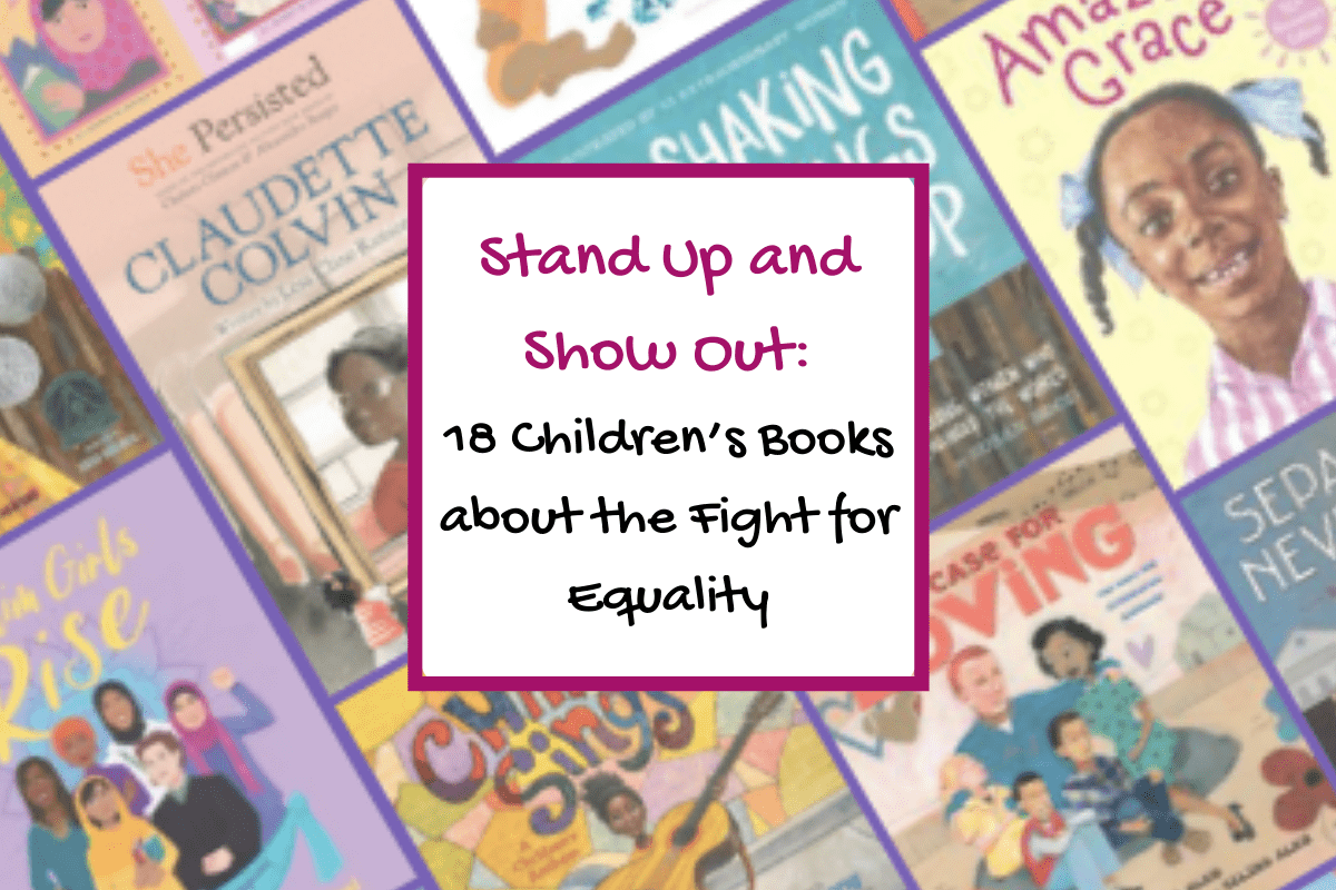 Stand Up and Show Out:18 Children's Books about the Fight for Equality