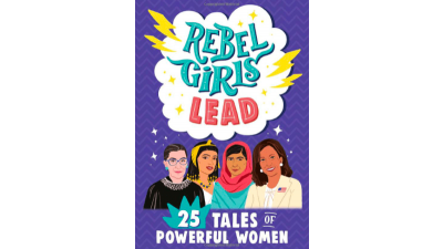 Rebel Girls Lead:25 Tales of Powerful Women by...