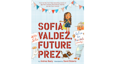 Sofia Valdez, Future Prez by Andrea Beaty