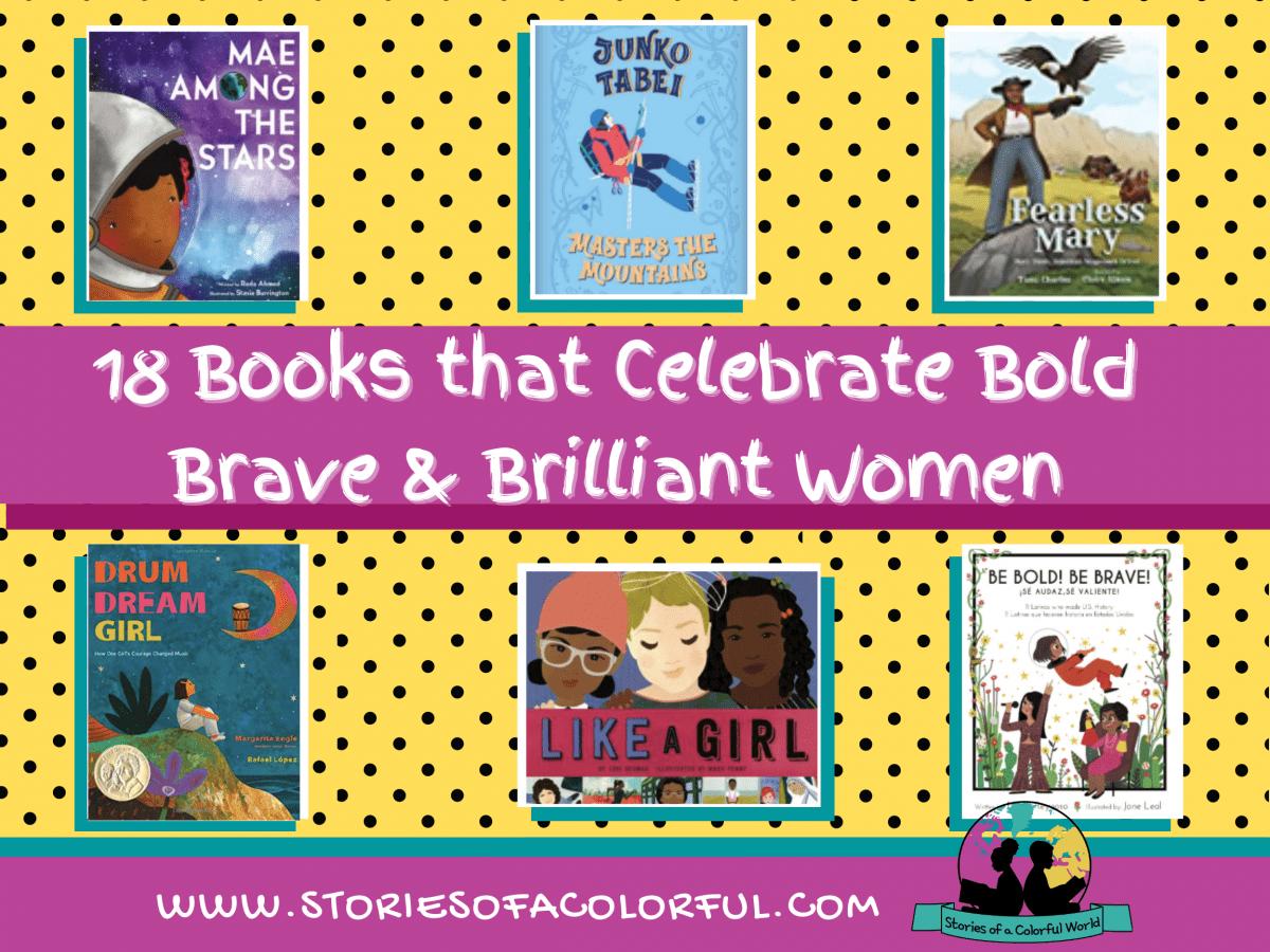 18 Books that Celebrate Bold, Brave and Brilliant Women