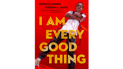 I Am Every Good Thing by Derrick...