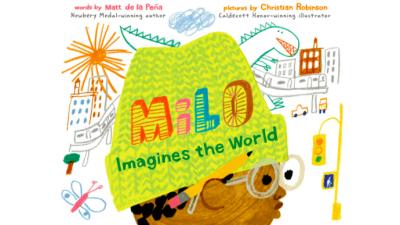 Milo Imagines the World by Matt de la Peña