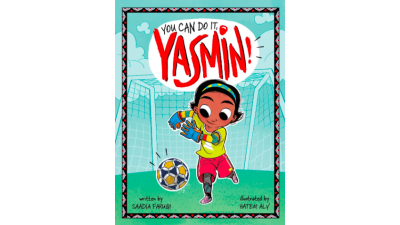 You Can Do It Yasmin! by Saadia Faruqui