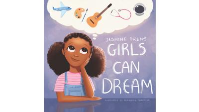 Girls Can Dream by Jasmine R. Owens