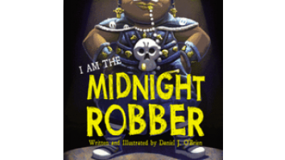 I Am The Midnight Robber by Daniel J. O'Brien...