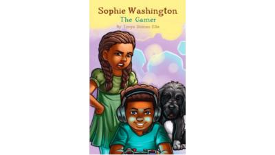 Sophie Washington: The Gamer by Tonya Duncan Ellis