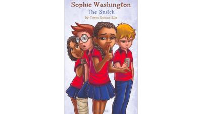Sophie Washington: The Snitch by Tonya Duncan Ellis