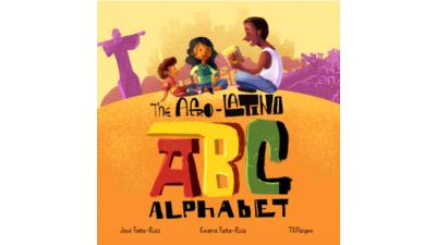 The Afro-Latino Alphabet: El Alfabeto de Afro-Latino by Keaira Faña-Ruiz & José Faña-Ruiz