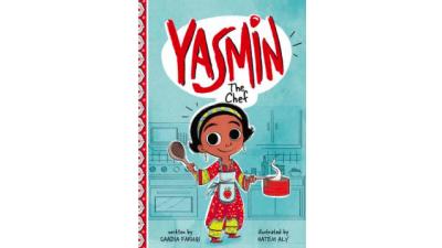 Yasmin the Chef by Saadia Faruqui
