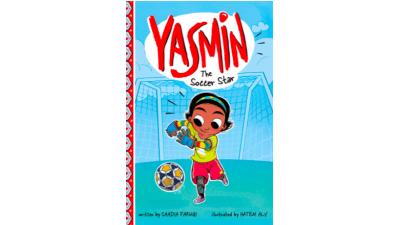 Yasmin the Soccer Star by Saadia Faruqui