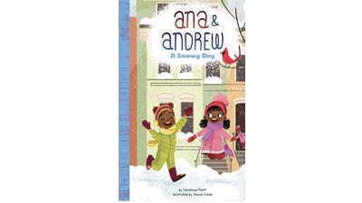 Ana & Andrew: A Snowy Day by Christine A. Platt