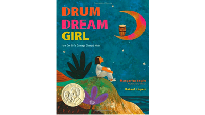 Drum Dream Girl: How One Girl's Courage...