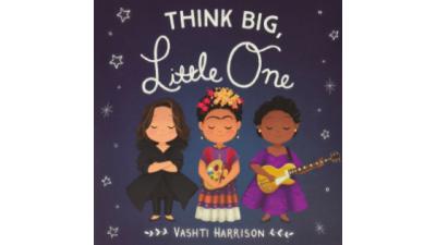 Think Big, Little One by Vashti...