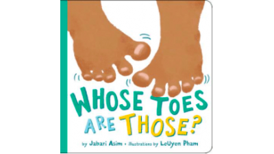 Whose Toes are Those? by Jabari Asim (board book)
