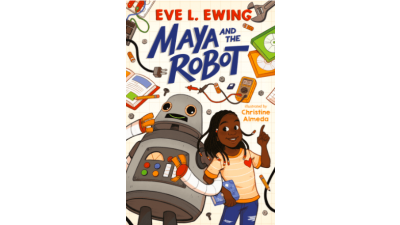 Maya and the Robot by Eve L. Ewing