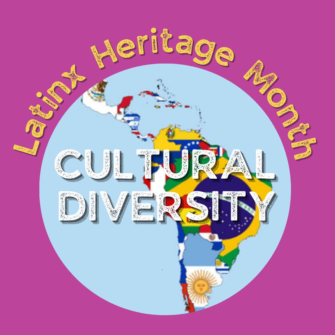 Cultural Diversity: Celebrating Latinx Heritage