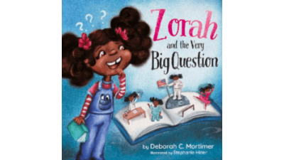 Zorah and the Very Big Question by Deborah C....